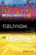Reincarnation, Oblivion or Heaven? (Global Perspective)