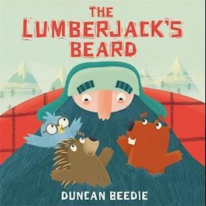 Bog, hardback The Lumberjack's Beard af Duncan Beedie