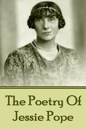 Poetry Of Jessie Pope af Jessie Pope