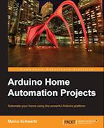 Arduino Home Automation Projects af Marco Schwartz