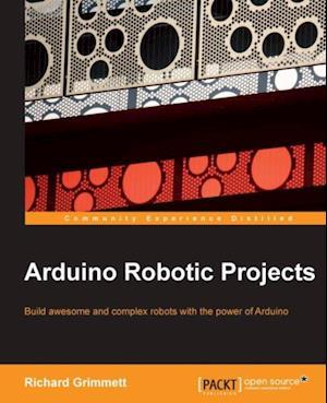 Arduino Robotic Projects af Richard Grimmett