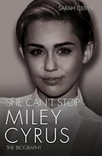She Can't Stop - Miley Cyrus: The Biography