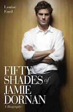 Fifty Shades of Jamie Dornan - A Biography af Louise Ford