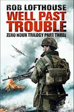 Well Past Trouble (Zero Hour Trilogy)