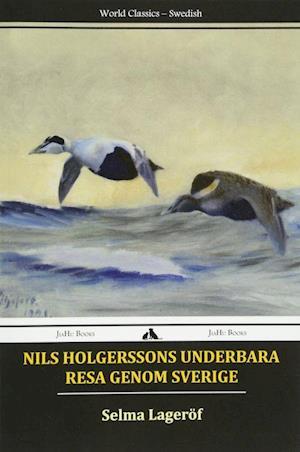Nils Holgerssons Underbara Resa Genom Sverige af Selma Lagerlof