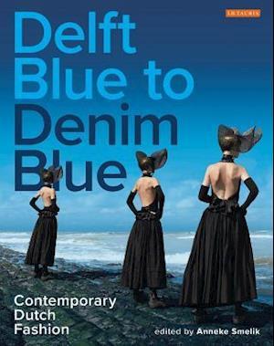 Bog, paperback Delft Blue to Denim Blue af Anneke Smelik