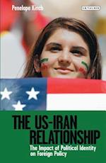 The US-Iran Relationship (Library of International Relations, nr. 74)