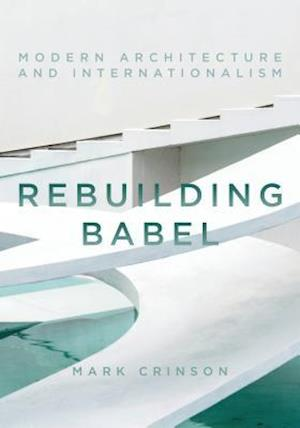 Bog, hardback Rebuilding Babel af Mark Crinson