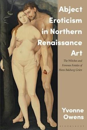 Bog, hardback Visions of Toxic Femininity in the Northern Renaissance af Yvonne Owens