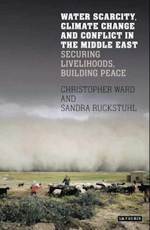 Bog, hardback Water Scarcity, Climate Change and Conflict in the Arab World af Chris Ward