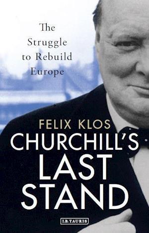 Bog, hardback Churchill S Last Stand af Felix Klos