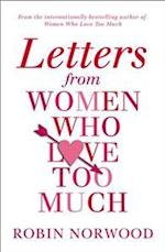 Letters from Women Who Love Too Much af Robin Norwood