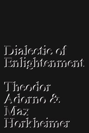 Dialectic of Enlightenment af Theodor Adorno