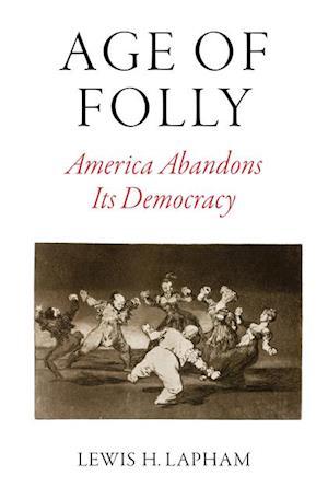 Age of Folly af Lewis Lapham
