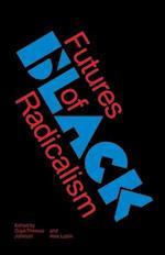 Futures of Black Radicalism af Gaye Theresa Johnson