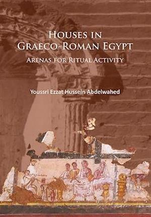 Bog, paperback Houses in Graeco-Roman Egypt af Youssri Ezzat Abdelwahed