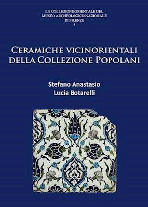 Bog, paperback Ceramiche Vicinorientali Della Collezione Popolani af Stefano Anastasio, Lucia Botarelli