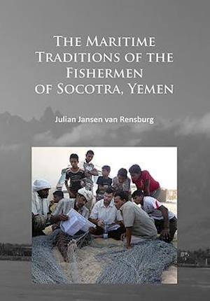 Bog, paperback The Maritime Traditions of the Fishermen of Socotra, Yemen af Julian Jansen Van Rensburg