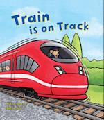 Busy Wheels: Train is on the Track (Busy Wheels)