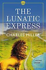 Lunatic Express af Charles Miller
