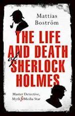 Life and Death of Sherlock Holmes af Mattias Bostrom
