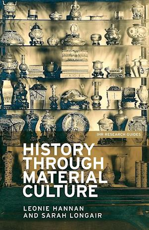 Bog, paperback History Through Material Culture af Leonie Hannan, Sarah Longair