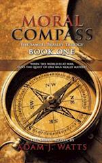 Moral Compass (the Samuel Beasley Trilogy) Book One af Adam J. Watts