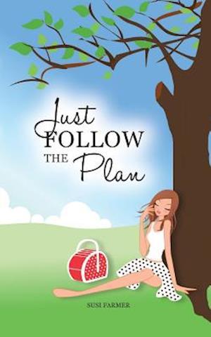 Just Follow the Plan af Susi Farmer