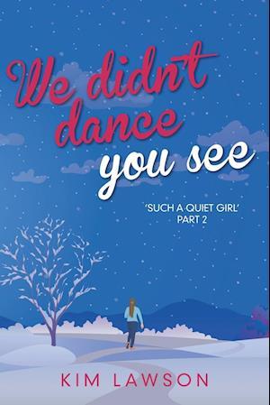 We Didn't Dance You See af Kim Lawson