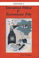 International Political & Environmental Folly