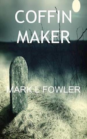 Coffin Maker af Mark L. Fowler