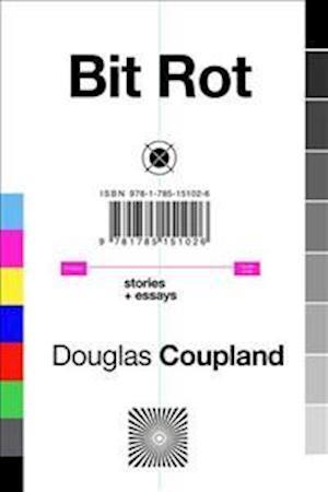 Bit Rot af Douglas Coupland