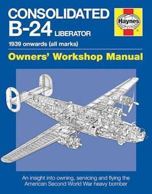 Bog, paperback Haynes Consolidated B-24 Liberator Owner's Workshop Manual af Graeme Douglas