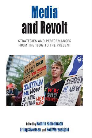 Media and Revolt af Kathrin Fahlenbrach
