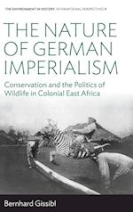The Nature of German Imperialism (Environment in History: International Perspectives)