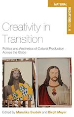 Creativity in Transition (Material Mediations: People and Things in a World of Movement)