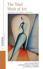 The Total Work of Art (Spektrum: Publications of the German Studies Association)
