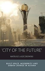City of the Future (Integration and Conflict Studies)