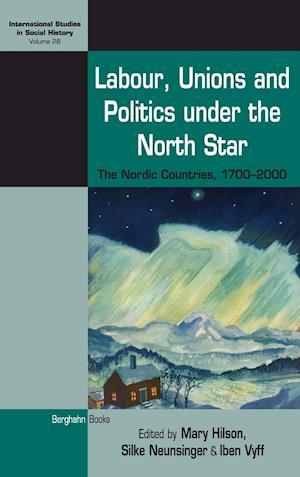 Bog, hardback Labour, Unions and Politics Under the North Star