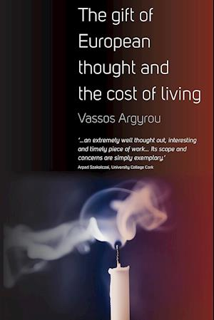 Bog, paperback The Gift of European Thought and the Cost of Living af Vassos Argyrou