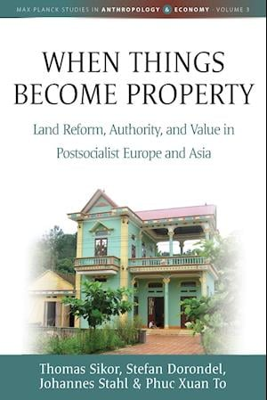 Bog, paperback When Things Become Property af Stefan Dorondel, Thomas Sikor, Johannes Stahl