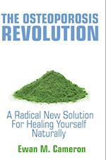 The Osteoporosis Revolution a Radical Program for Curing Yourself Naturally