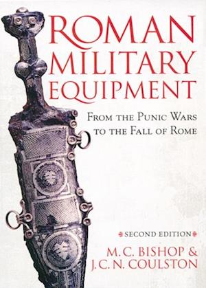 Roman Military Equipment from the Punic Wars to the Fall of Rome, second edition af J. C. Coulston, M. C. Bishop
