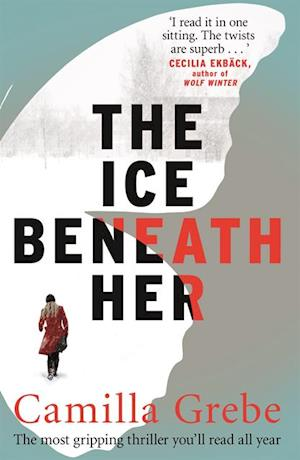 Ice Beneath Her af Camilla Grebe