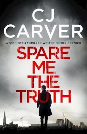 Spare Me the Truth af C. J. Carver
