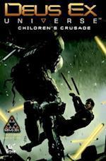 Deus Ex: Children's Crusade: A Deus Ex: Mankind Divided Prequel
