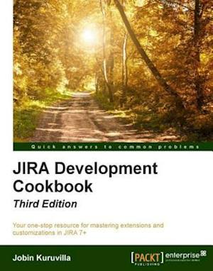 JIRA Development Cookbook - Third Edition af Jobin Kuruvilla