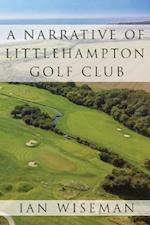 A Narrative of Littlehampton Golf Club