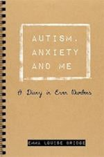 Autism, Anxiety and Me