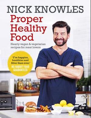 Bog, paperback Proper Healthy Food af Nick Knowles